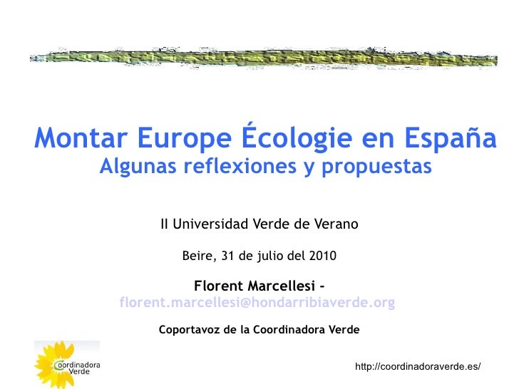 Montar Europe Écologie en España     Algunas reflexiones y propuestas            II Universidad Verde de Verano           ...