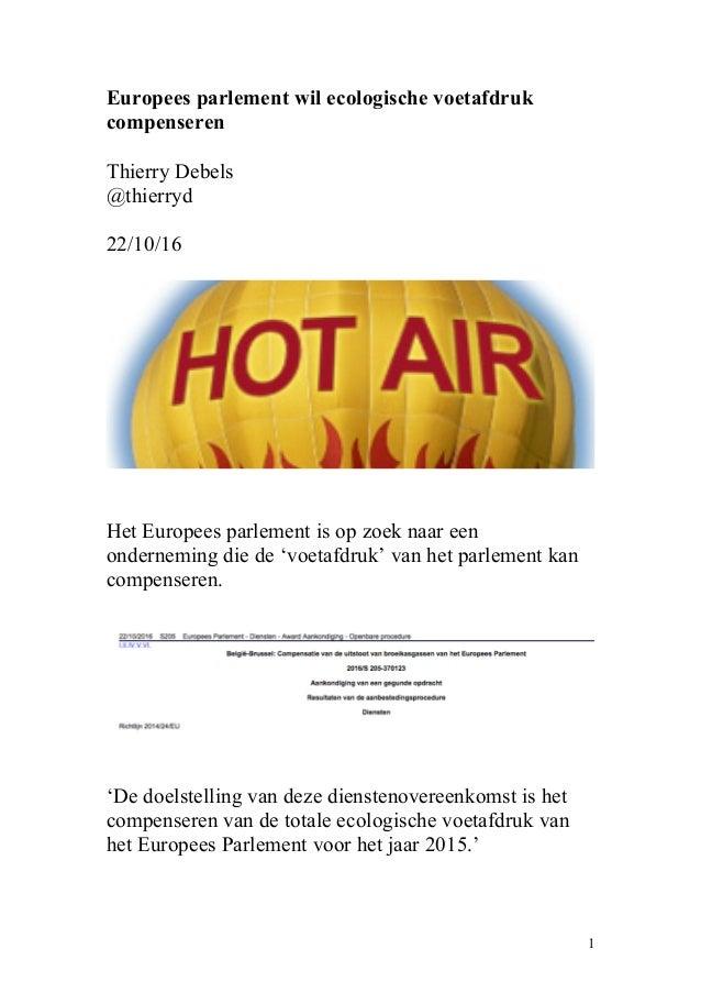 Europees parlement wil ecologische voetafdruk compenseren Thierry Debels @thierryd 22/10/16 Het Europees parlement is op z...