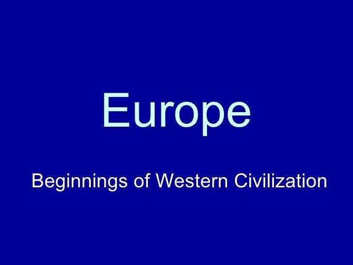 Europe Beginnings of Western Civilization