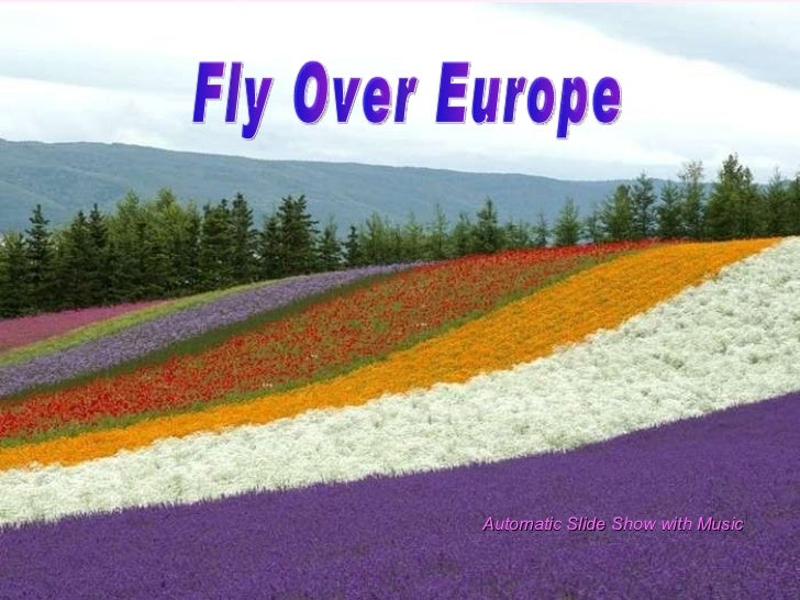 Fly Over Europe Automatic Slide Show with Music