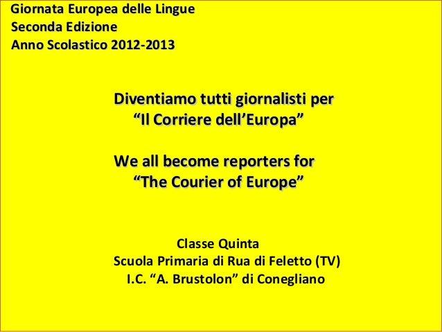 Giornata Europea delle LingueGiornata Europea delle LingueSeconda EdizioneSeconda EdizioneAnno Scolastico 2012-2013Anno Sc...