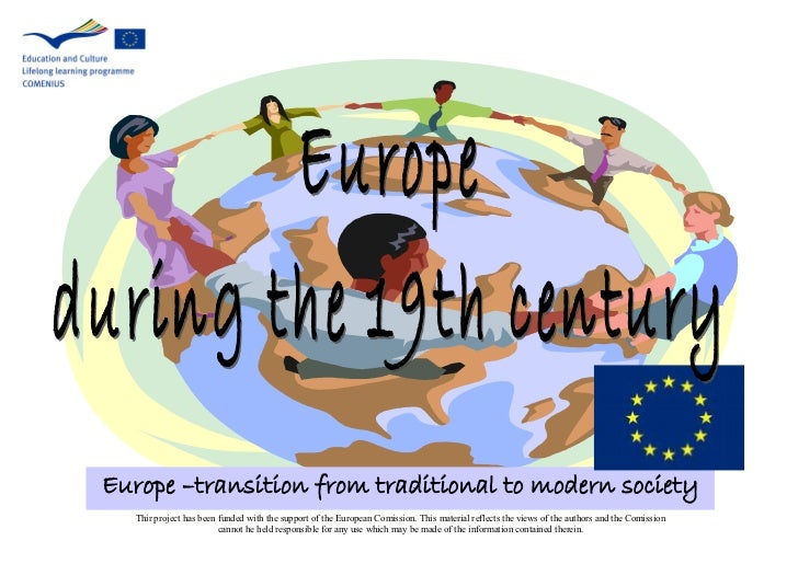 Europe –transition from traditional to modern society  Thir project has been funded with the support of the European Comis...