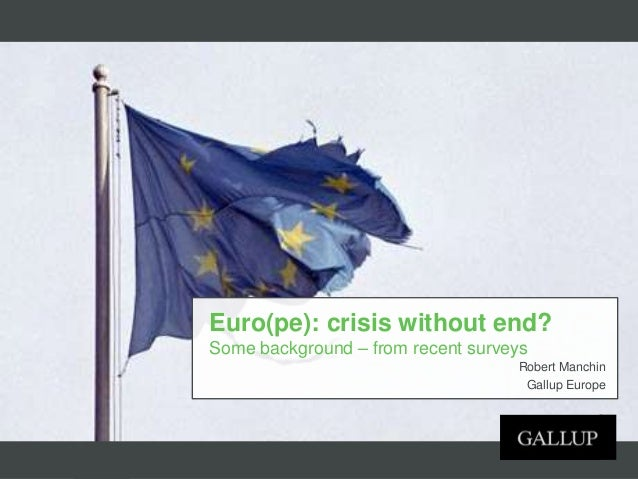Euro(pe): crisis without end?Some background – from recent surveys                                   Robert Manchin       ...
