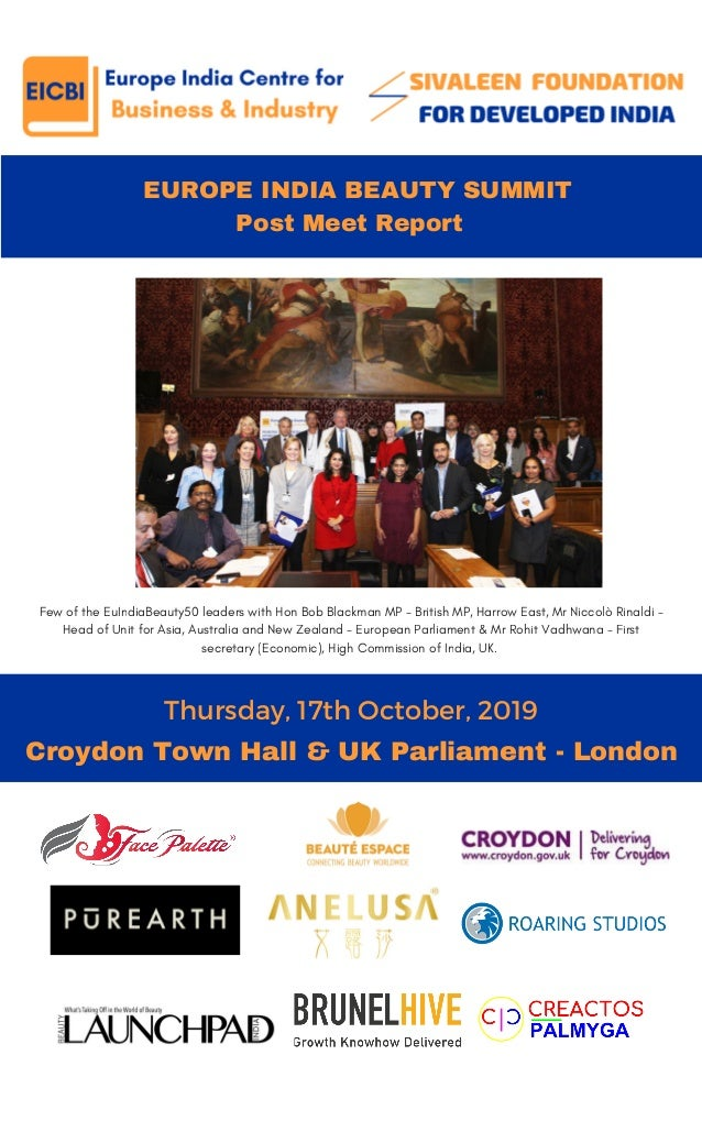 EUROPE INDIA BEAUTY SUMMIT Post Meet Report Thursday, 17th October, 2019 THE NEW YOU Croydon Town Hall & UK Parliament -...