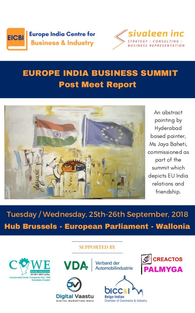 EUROPE INDIA BUSINESS SUMMIT Post Meet Report Tuesday / Wednesday, 25th-26th September, 2018 SUPPORTED BY Hub Brussels -...