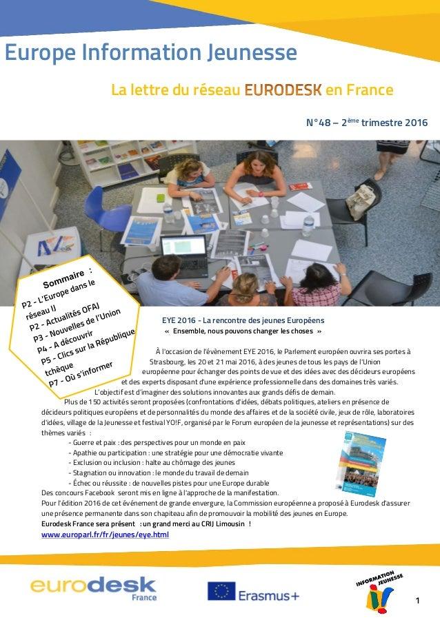 EYE 2016 - La rencontre des jeunes Européens « Ensemble, nous pouvons changer les choses » À l'occasion de l'évènement EYE...