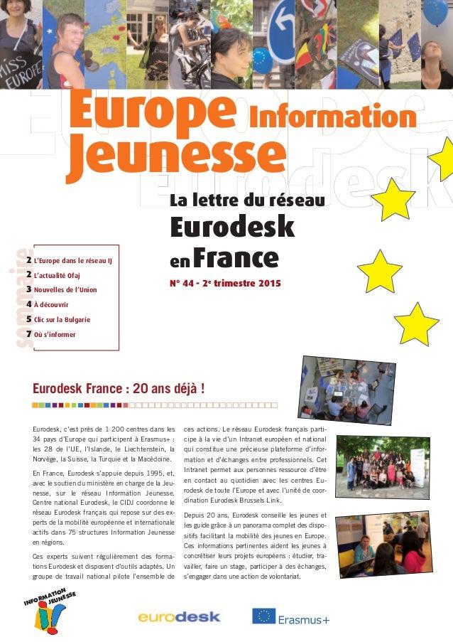 INFORMATION JEUNESSE Eurodesk, c'est près de 1 200 centres dans les 34 pays d'Europe qui participent à Erasmus+ : les 28 d...