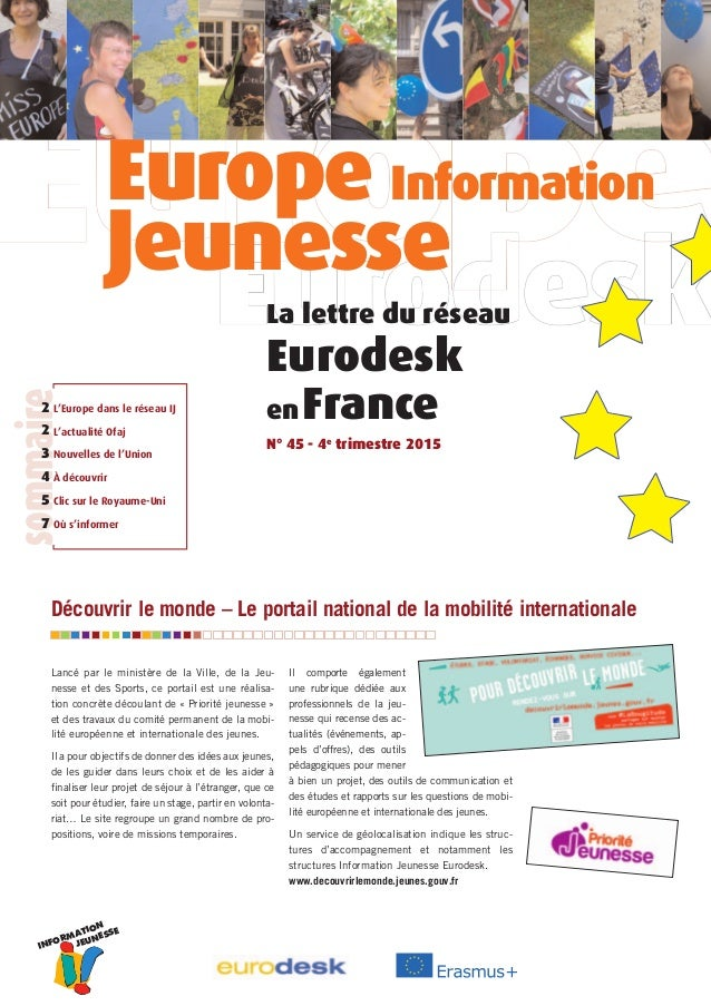 INFORMATION JEUNESSE Lancé par le ministère de la Ville, de la Jeu- nesse et des Sports, ce portail est une réalisa- tion ...