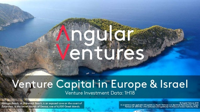 Venture Capital in Europe & Israel Venture Investment Data: 1H18 Navagio Beach, or Shipwreck Beach, is an exposed cove on ...