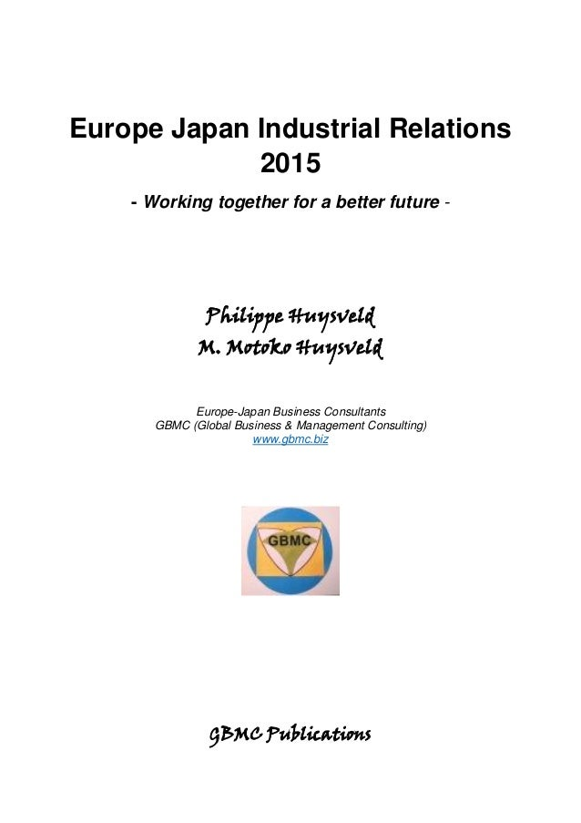 Europe Japan Industrial Relations 2015 - Working together for a better future - Philippe Huysveld M. Motoko Huysveld Europ...