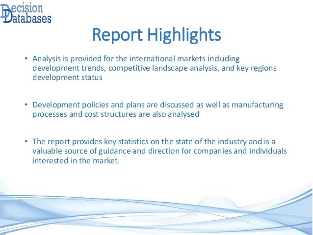 Report Highlights • Analysis is provided for the international markets including development trends, competitive landscape...
