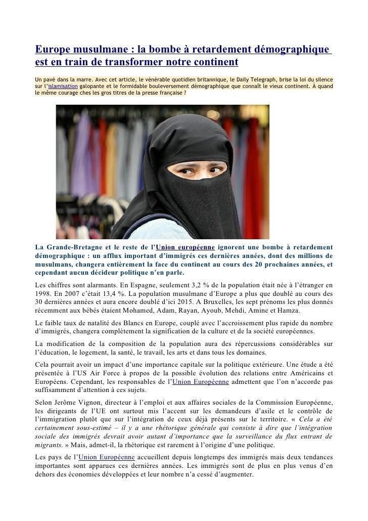 Europe musulmane : la bombe à retardement démographique est en train de transformer notre continent Un pavé dans la marre....