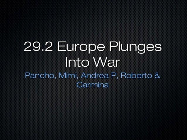 29.2 Europe Plunges Into War Pancho, Mimi, Andrea P, Roberto & Carmina
