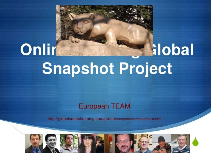Online Learning Global Snapshot Project<br />European TEAM<br />http://globalsnapshot.ning.com/group/europeresearchteam/us...