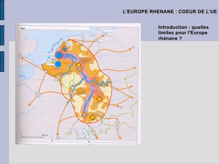L'EUROPE RHENANE : COEUR DE L'UE Introduction : quelles limites pour l'Europe rhénane ?