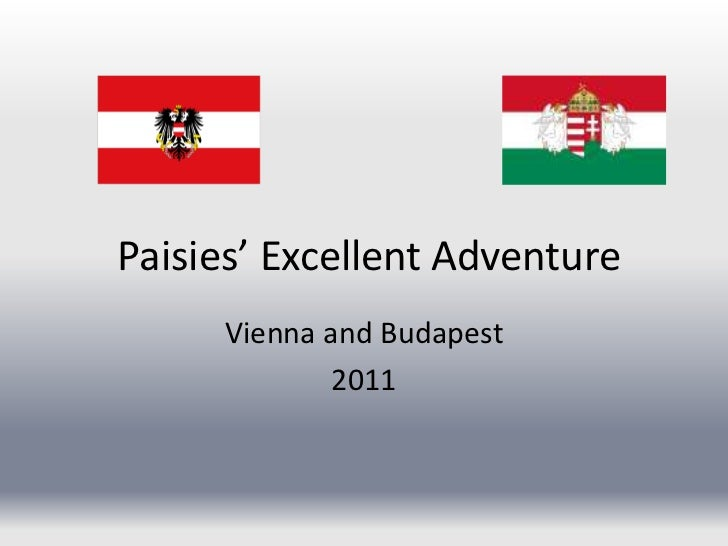 Paisies' Excellent Adventure<br />Vienna and Budapest<br />2011<br />