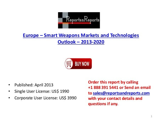 Europe – Smart Weapons Markets and Technologies Outlook – 2013-2020 • Published: April 2013 • Single User License: US$ 199...