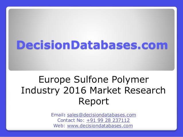 Sulfone Polymer Industry 2016 : Europe Market Outlook