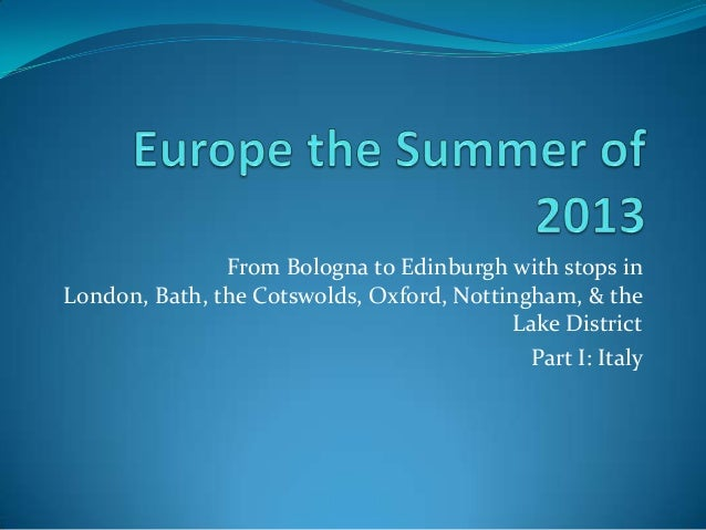 From Bologna to Edinburgh with stops in London, Bath, the Cotswolds, Oxford, Nottingham, & the Lake District Part I: Italy