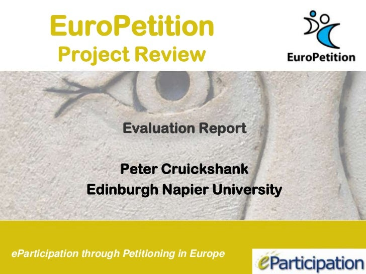 EuroPetition         Project Review                       Evaluation Report                   Peter Cruickshank           ...