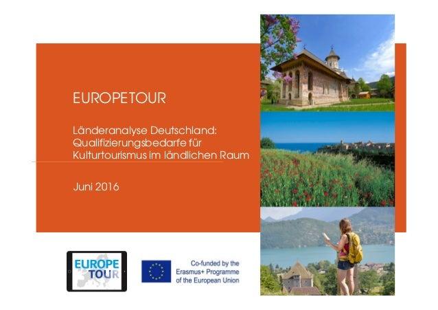 Juni 2016 EUROPETOUR Länderanalyse Deutschland: Qualifizierungsbedarfe für Kulturtourismus im ländlichen Raum Insert pictu...