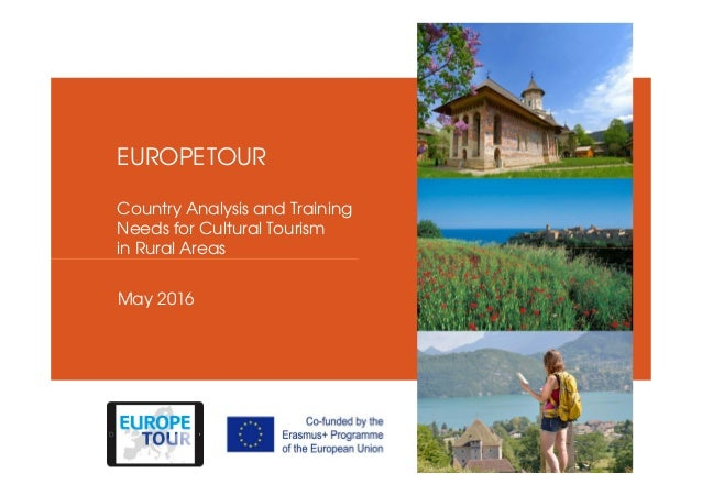 May 2016 EUROPETOUR Country Analysis and Training Needs for Cultural Tourism in Rural Areas Insert pictures EUROPETOUR fro...
