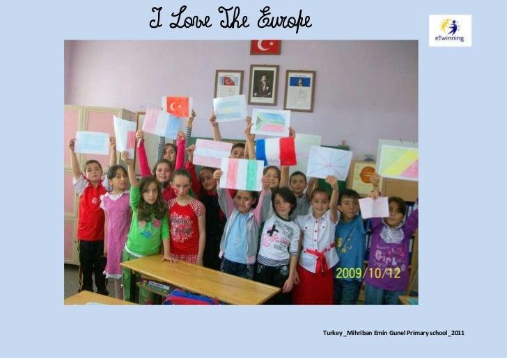 I Love The Europe                    Turkey _Mihriban Emin Gunel Primary school_2011