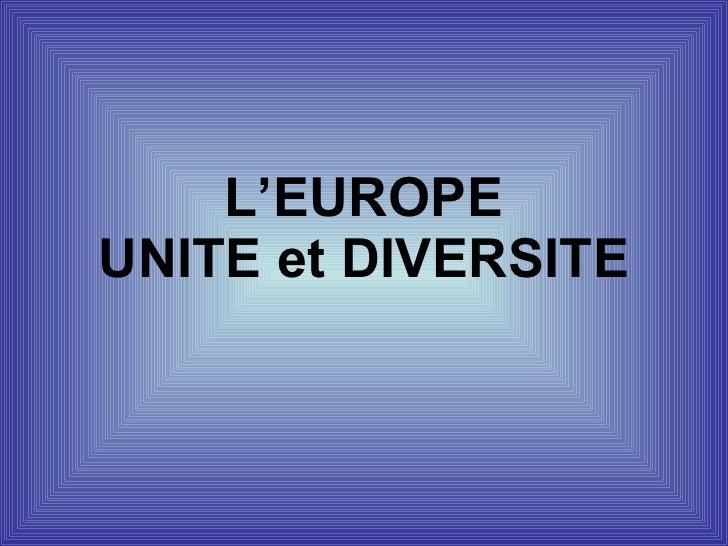 L'EUROPE UNITE et DIVERSITE