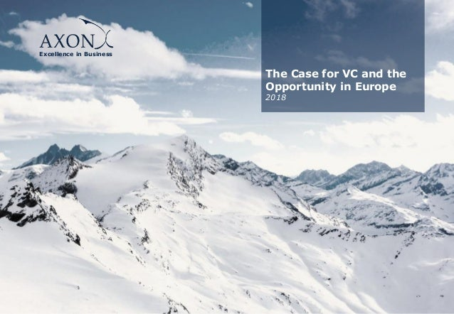 Excellence in Business The Case for VC and the Opportunity in Europe 2018