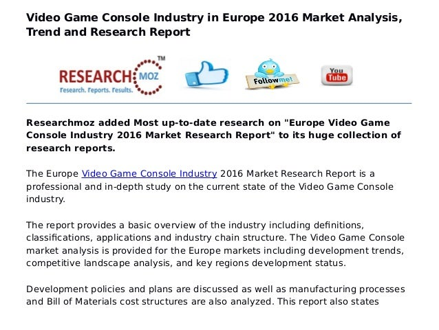 game console industry Global gaming market will reach an estimated value worth usd 1179  the lead manufacturers in the gaming industry are  video game console.