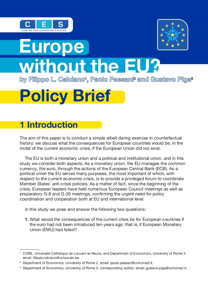 Europewithout the EU?by Filippo L. Calciano1, Paolo Paesani2 and Gustavo Piga3Policy Brief1 IntroductionThe aim of this pa...