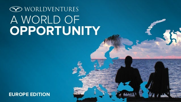 A WORLD OF  OPPORTUNITY  EUROPE EDITION