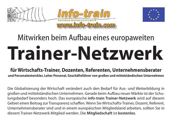 www.info-train.com       Mitwirken beim Aufbau eines europaweiten  Trainer-Netzwerk  für Wirtschafts-Trainer, Dozenten, Re...
