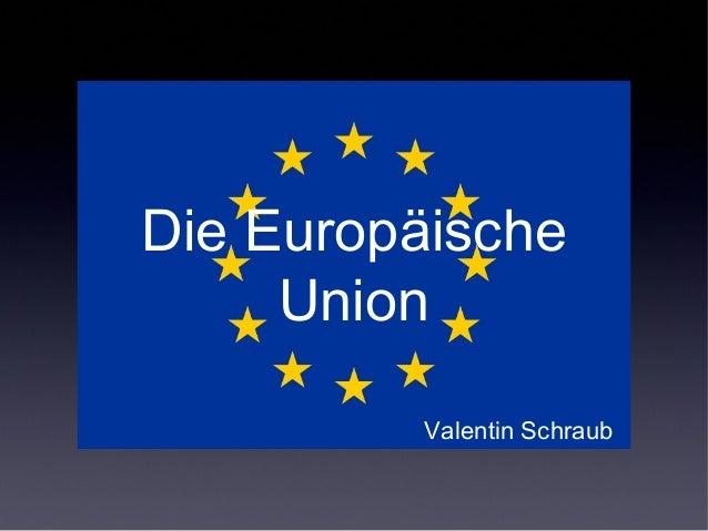 Die EuropäischeUnionValentin Schraub
