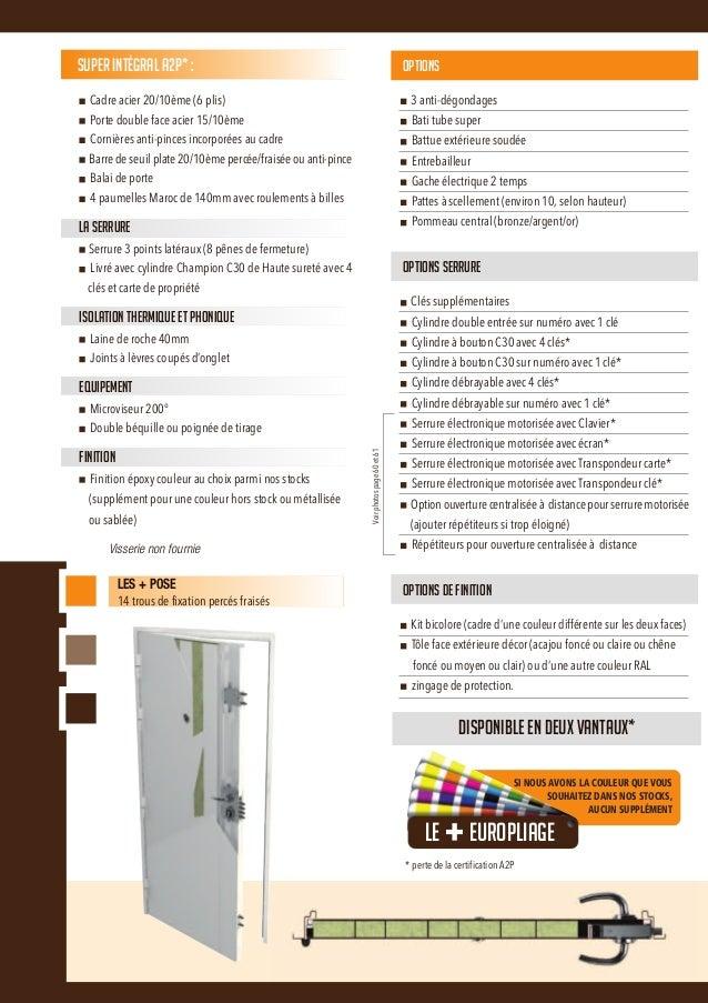Super intégral est une porte blindée pour appartements avec une serrure 3 points A2PI aux panneaux en acier peint.Super In...