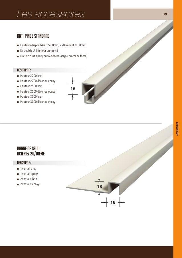 Plat de battementDescriptif :Acier EZ 20/10èmeHauteurs disponibles : 2200mm, 2500mm et 3000mmLargeur : 60 ou 80mmFinition ...