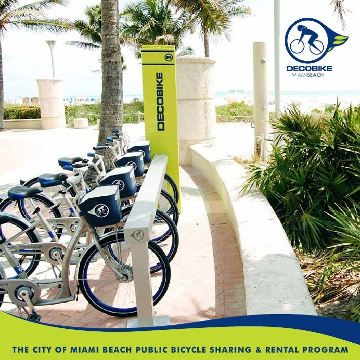 MIAMIBEACHTHE CITY OF MIAMI BEACH PUBLIC BICYCLE SHARING & RENTAL PROGRAM