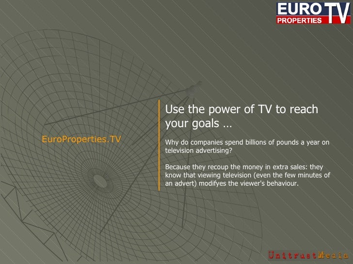 Use the power of TV to reach your goals … Why do companies spend billions of pounds a year on television advertising?  Bec...