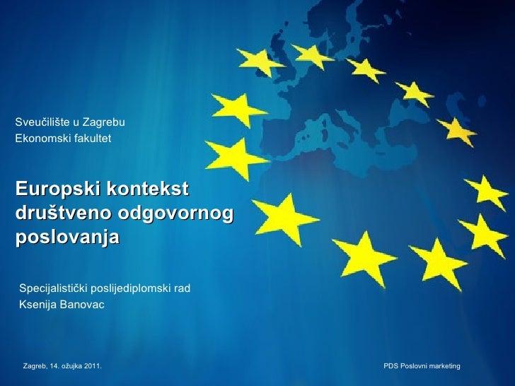 Europski kontekst  društveno odgovornog poslovanja Specijalistički poslijediplomski rad Ksenija Banovac Sveučilište u Zagr...