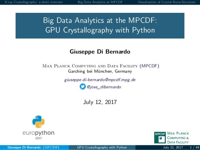 X-ray Crystallography: a short overview Big Data Analytics at MPCDF Visualization of Crystal Nano-Structure Big Data Analy...