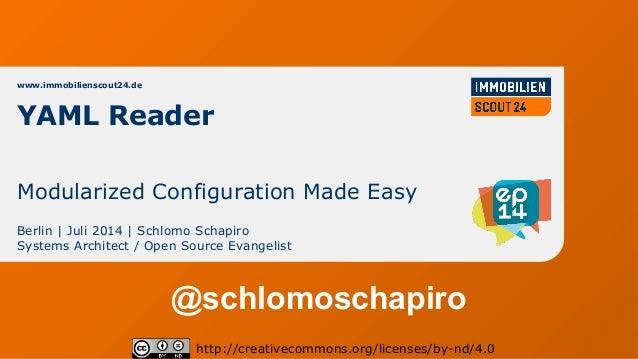 www.immobilienscout24.de Berlin | Juli 2014 | Schlomo Schapiro Systems Architect / Open Source Evangelist http://creativec...