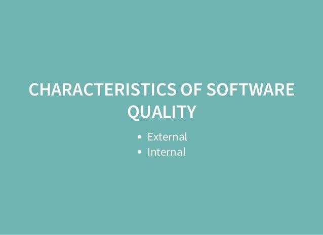 CHARACTERISTICS OF SOFTWARE QUALITY External Internal