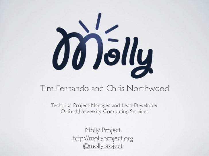 Tim Fernando and Chris Northwood  Technical Project Manager and Lead Developer      Oxford University Computing Services  ...