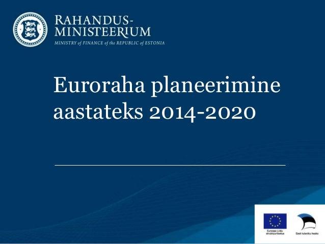 Euroraha planeerimine aastateks 2014-2020