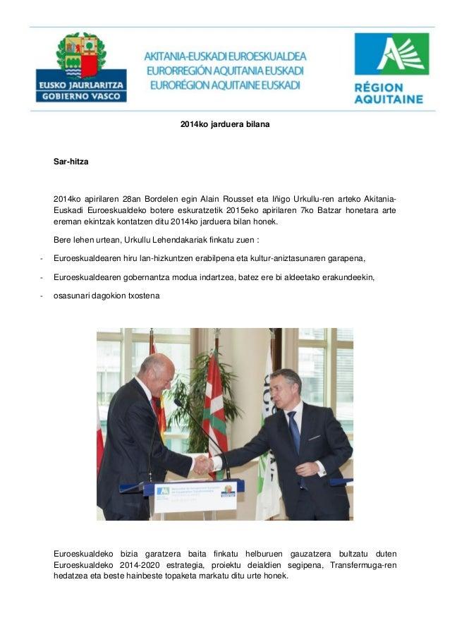 2014ko jarduera bilana Sar-hitza 2014ko apirilaren 28an Bordelen egin Alain Rousset eta Iñigo Urkullu-ren arteko Akitania-...