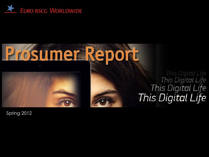 Euro rscg prosumer report this digital life ppt