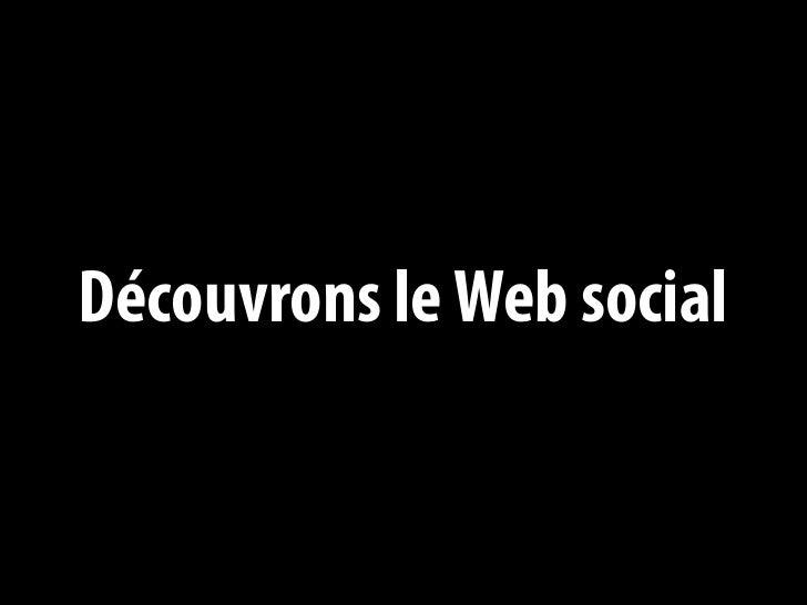 Découvrons le Web social