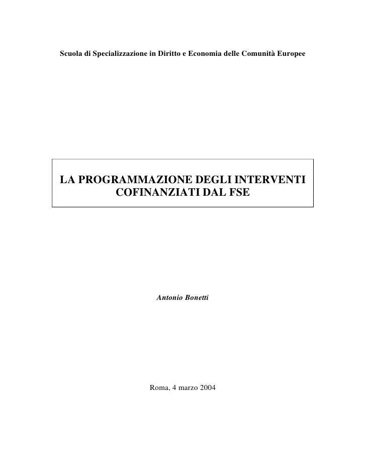 Scuola di Specializzazione in Diritto e Economia delle Comunità EuropeeLA PROGRAMMAZIONE DEGLI INTERVENTI        COFINANZI...