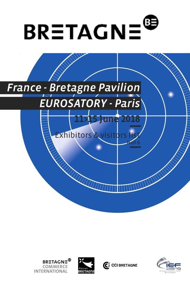 France - Bretagne Pavilion EUROSATORY - Paris 11>15 June 2018 Exhibitors & visitors list Hall 6