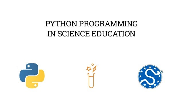 PYTHON PROGRAMMING  IN SCIENCE EDUCATION